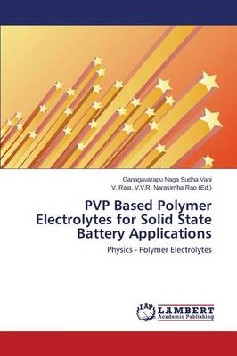 Pvp Based Polymer Electrolytes for Solid State Battery Applications (Paperback)