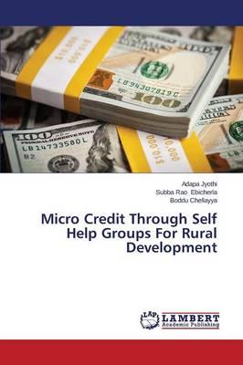 Micro Credit Through Self Help Groups for Rural Development (Paperback)
