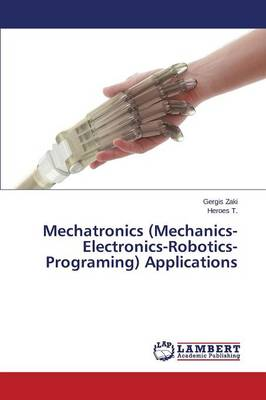 Mechatronics (Mechanics-Electronics-Robotics-Programing) Applications (Paperback)