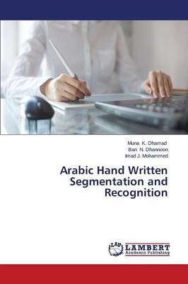 Arabic Hand Written Segmentation and Recognition (Paperback)