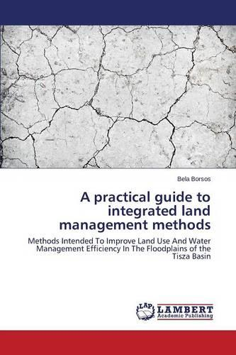 A Practical Guide to Integrated Land Management Methods (Paperback)