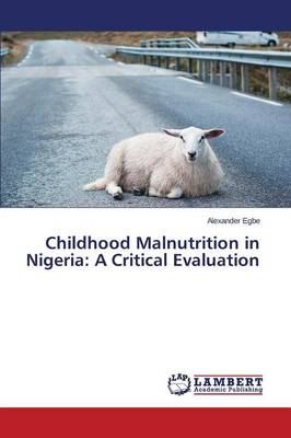 Childhood Malnutrition in Nigeria: A Critical Evaluation (Paperback)