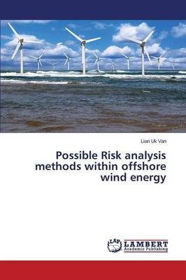Possible Risk Analysis Methods Within Offshore Wind Energy (Paperback)