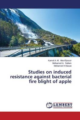 Studies on Induced Resistance Against Bacterial Fire Blight of Apple (Paperback)