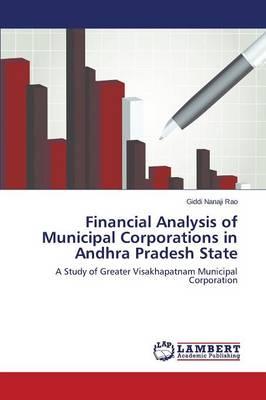 Financial Analysis of Municipal Corporations in Andhra Pradesh State (Paperback)