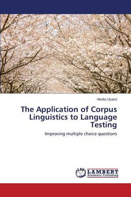 The Application of Corpus Linguistics to Language Testing (Paperback)
