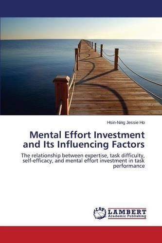 Mental Effort Investment and Its Influencing Factors (Paperback)