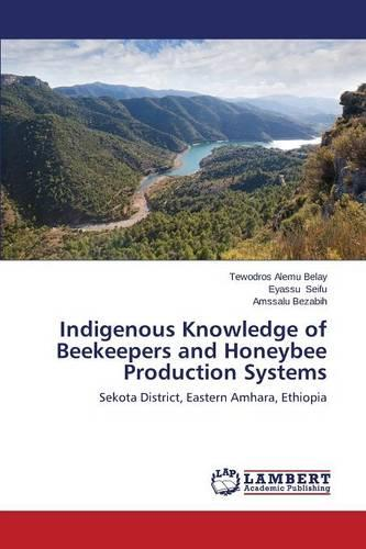 Indigenous Knowledge of Beekeepers and Honeybee Production Systems (Paperback)
