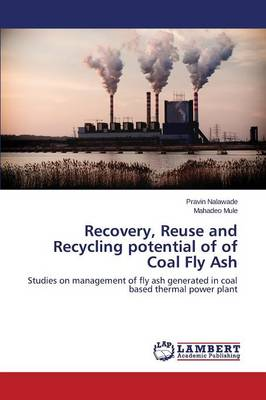 Recovery, Reuse and Recycling Potential of of Coal Fly Ash (Paperback)