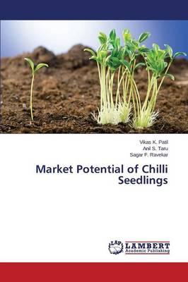 Market Potential of Chilli Seedlings (Paperback)