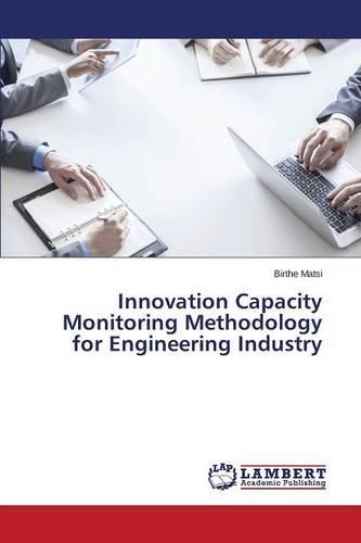 Innovation Capacity Monitoring Methodology for Engineering Industry (Paperback)