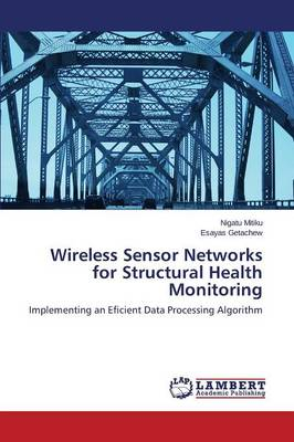 Wireless Sensor Networks for Structural Health Monitoring (Paperback)