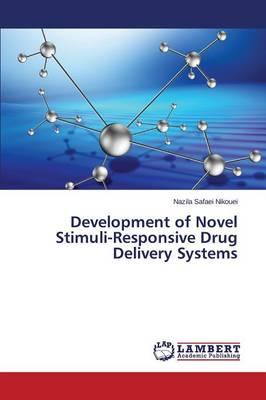 Development of Novel Stimuli-Responsive Drug Delivery Systems (Paperback)