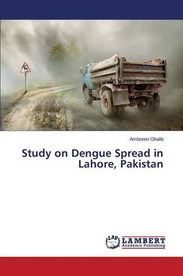 Study on Dengue Spread in Lahore, Pakistan (Paperback)