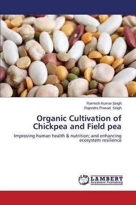 Organic Cultivation of Chickpea and Field Pea (Paperback)