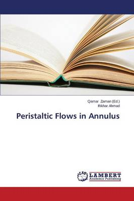 Peristaltic Flows in Annulus (Paperback)