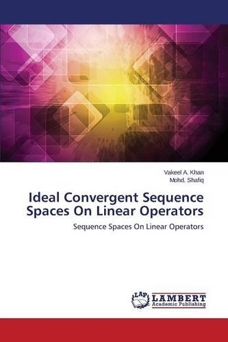 Ideal Convergent Sequence Spaces on Linear Operators (Paperback)