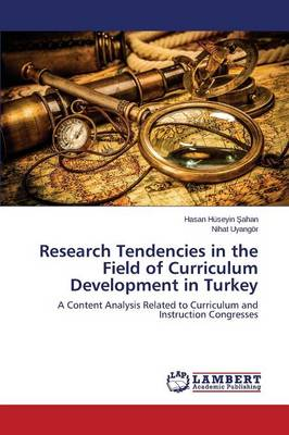 Research Tendencies in the Field of Curriculum Development in Turkey (Paperback)