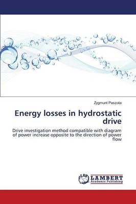 Energy Losses in Hydrostatic Drive (Paperback)