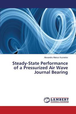 Steady-State Performance of a Pressurized Air Wave Journal Bearing (Paperback)