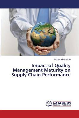 Impact of Quality Management Maturity on Supply Chain Performance (Paperback)