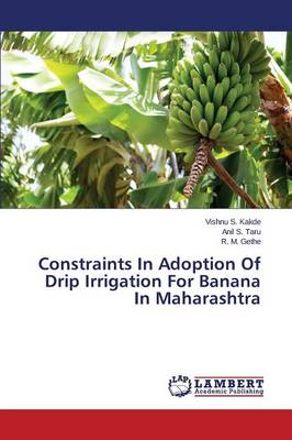 Constraints in Adoption of Drip Irrigation for Banana in Maharashtra (Paperback)