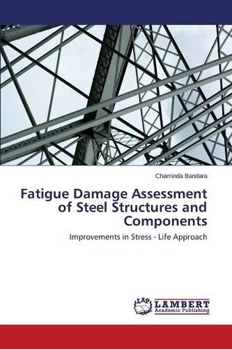 Fatigue Damage Assessment of Steel Structures and Components (Paperback)