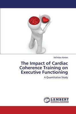 The Impact of Cardiac Coherence Training on Executive Functioning (Paperback)