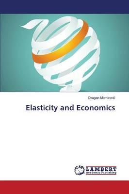 Elasticity and Economics (Paperback)