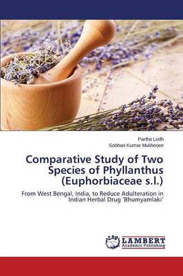 Comparative Study of Two Species of Phyllanthus (Euphorbiaceae S.L.) (Paperback)
