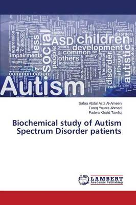 Biochemical Study of Autism Spectrum Disorder Patients (Paperback)