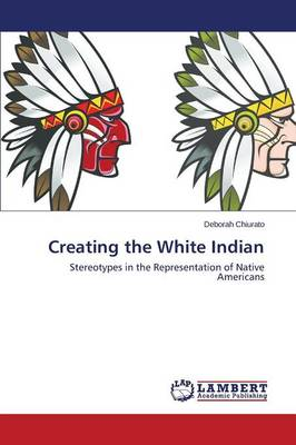Creating the White Indian (Paperback)