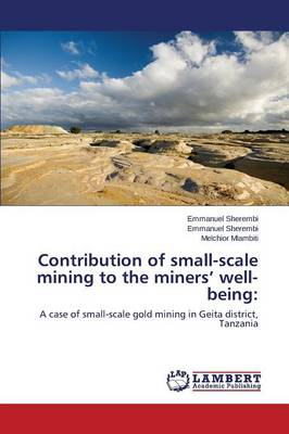 Contribution of Small-Scale Mining to the Miners' Well-Being (Paperback)