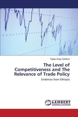 The Level of Competitiveness and the Relevance of Trade Policy (Paperback)
