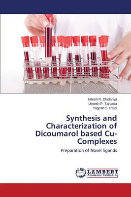 Synthesis and Characterization of Dicoumarol Based Cu-Complexes (Paperback)