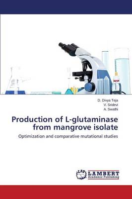 Production of L-Glutaminase from Mangrove Isolate (Paperback)