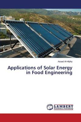 Applications of Solar Energy in Food Engineering (Paperback)