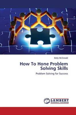 How to Hone Problem Solving Skills (Paperback)