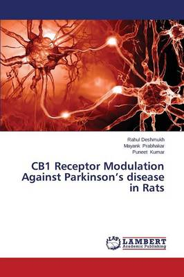 Cb1 Receptor Modulation Against Parkinson's Disease in Rats (Paperback)