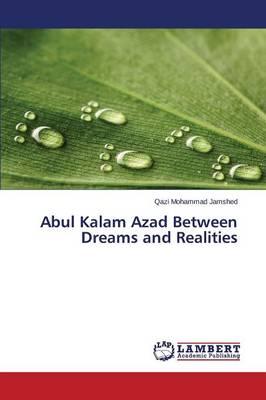 Abul Kalam Azad Between Dreams and Realities (Paperback)