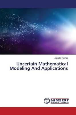 Uncertain Mathematical Modeling and Applications (Paperback)