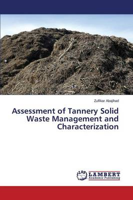 Assessment of Tannery Solid Waste Management and Characterization (Paperback)
