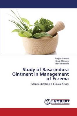 Study of Rasasindura Ointment in Management of Eczema (Paperback)
