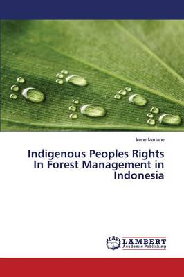 Indigenous Peoples Rights in Forest Management in Indonesia (Paperback)