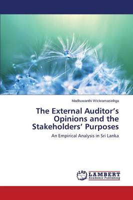 The External Auditor's Opinions and the Stakeholders' Purposes (Paperback)