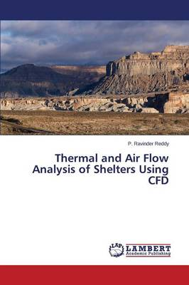 Thermal and Air Flow Analysis of Shelters Using Cfd (Paperback)