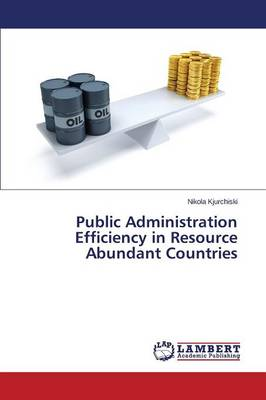 Public Administration Efficiency in Resource Abundant Countries (Paperback)