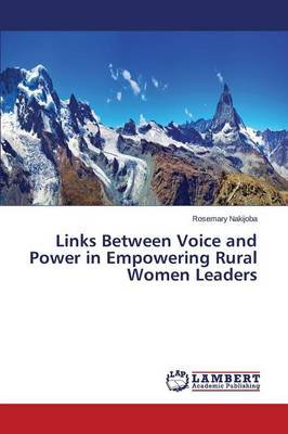Links Between Voice and Power in Empowering Rural Women Leaders (Paperback)