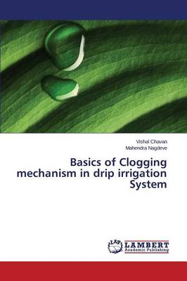 Basics of Clogging Mechanism in Drip Irrigation System (Paperback)