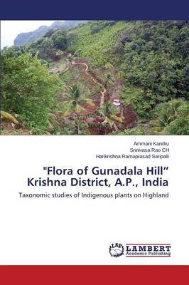 Flora of Gunadala Hill Krishna District, A.P., India (Paperback)